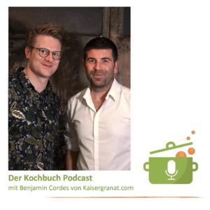 Kaisergranat.com ist ein Kochbuch Portal - und war im Kochbuch Podcast zu Besuch