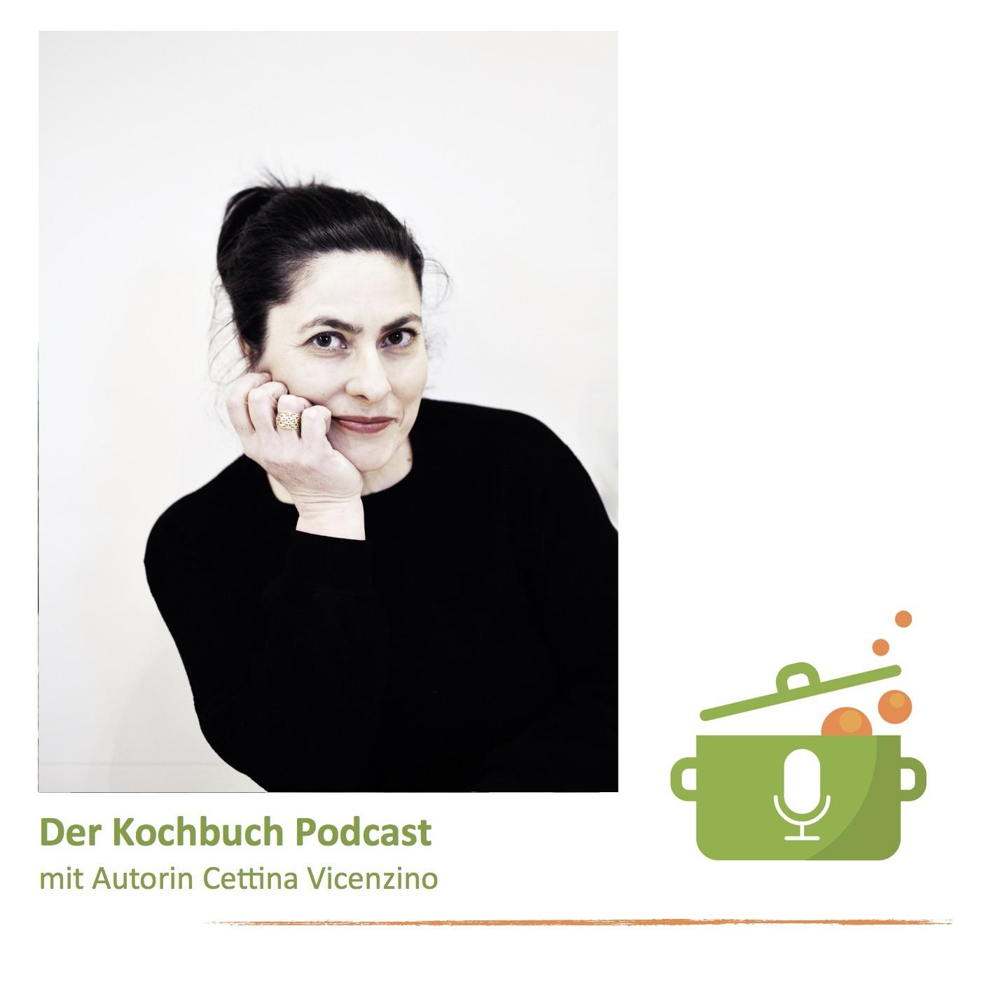 Der Kochbuch Podcast mit Cettina Vicenzino